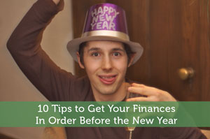 10 Tips to Get Your Finances In Order Before the New Year