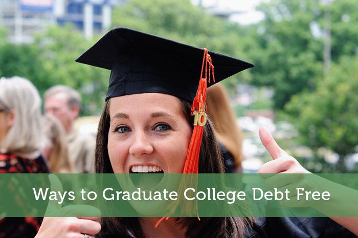 Ways to Graduate College Debt Free