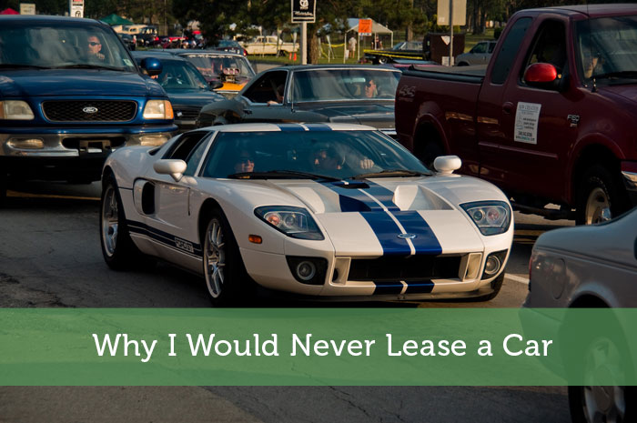 Why I Would Never Lease a Car