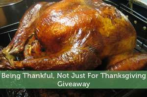 Being Thankful, Not Just For Thanksgiving - Giveaway