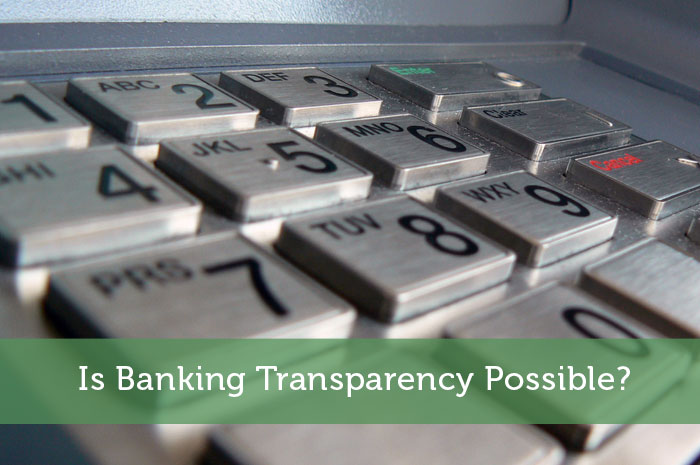 Is Banking Transparency Possible?