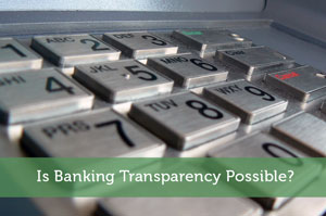 Jeremy Biberdorf-by-Is Banking Transparency Possible?