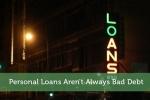 Personal Loans Aren't Always Bad Debt