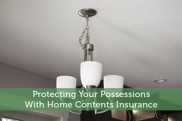 Protecting Your Possessions With Home Contents Insurance