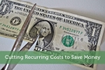 Cutting Recurring Costs to Save Money