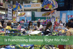 Is Franchising Business Right For You?