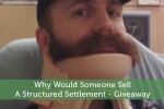 Why Would Someone Sell A Structured Settlement - Giveaway