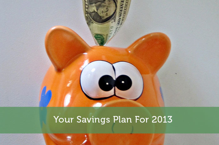 Your Savings Plan For 2013