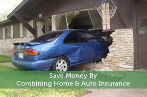Save Money By Combining Home & Auto Insurance