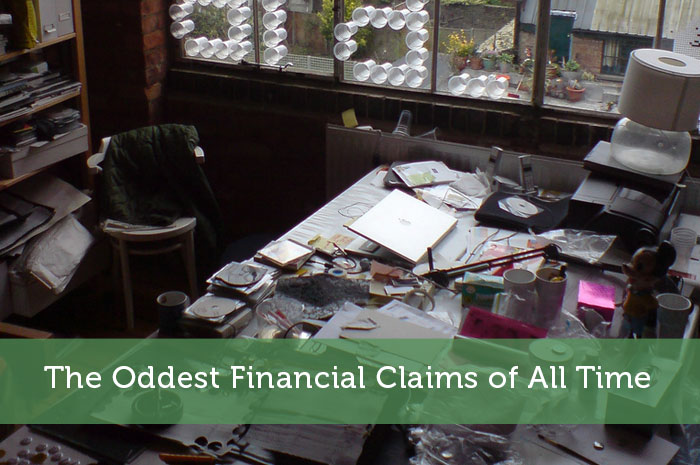 The Oddest Financial Claims of All Time