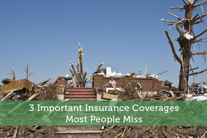 3 Important Insurance Coverages Most People Miss