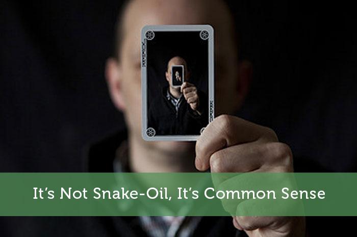 It's Not Snake-Oil, It's Common Sense