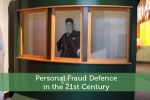 Personal Fraud Defence in the 21st Century