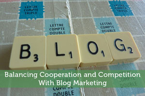 Balancing Cooperation and Competition With Blog Marketing