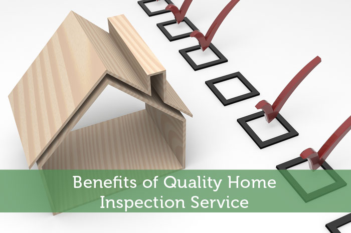 Benefits of Quality Home Inspection Service