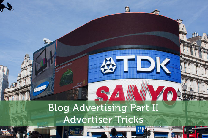 Blog Advertising Part II - Advertiser Tricks