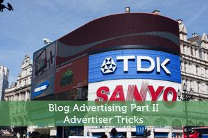 Blog Advertising Part II - Advertiser Tricks