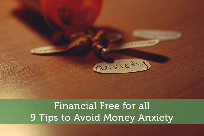 Financial Free for all: 9 Tips to Avoid Money Anxiety