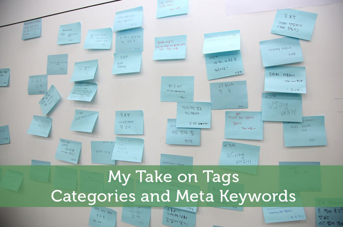 My Take on Tags, Categories and Meta Keywords
