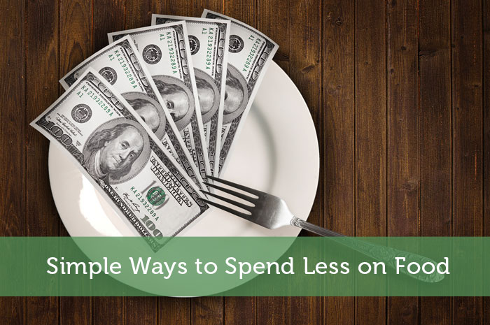 Simple Ways to Spend Less on Food