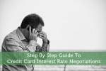 Step By Step Guide To Credit Card Interest Rate Negotiations