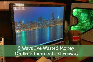5 Ways I've Wasted Money On Entertainment - Giveaway
