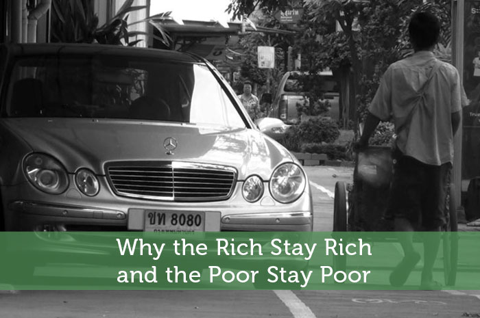 Why the Rich Stay Rich, and the Poor Stay Poor