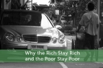 Why Rich Stay Rich, and the Poor Stay Poor