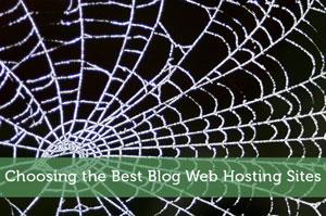 Choosing the Best Blog Web Hosting Sites