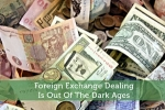 Foreign Exchange Dealing Is Out Of The Dark Ages