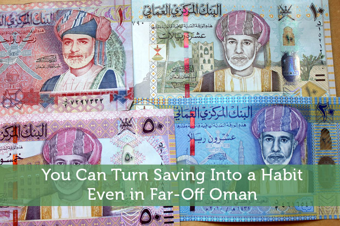 You Can Turn Saving Into a Habit Even in Far-Off Oman