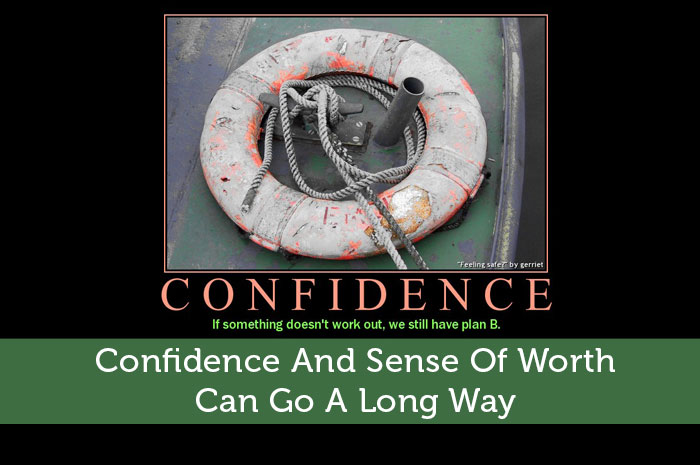 Confidence And Sense Of Worth Can Go A Long Way