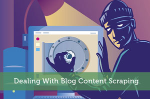 Dealing With Blog Content Scraping