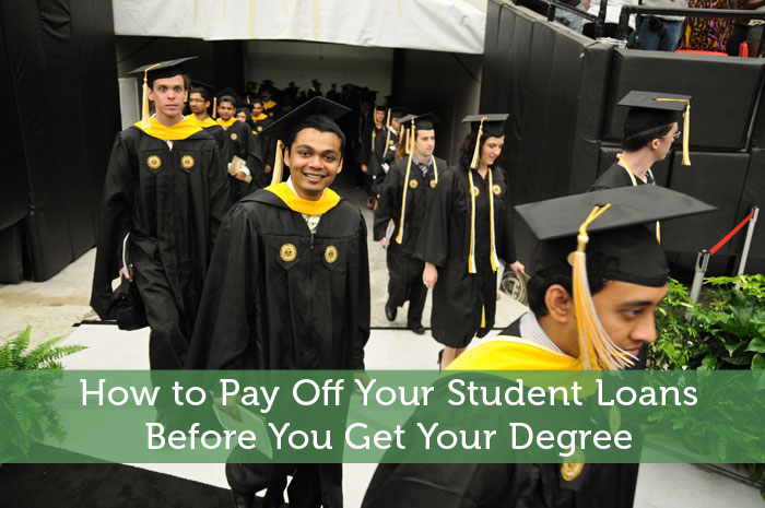 How to Pay Off Your Student Loans Before You Get Your Degree