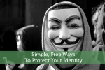 Simple, Free Ways To Protect Your Identity