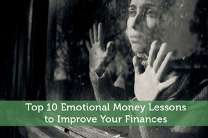 Top 10 Emotional Money Lessons to Improve Your Finances