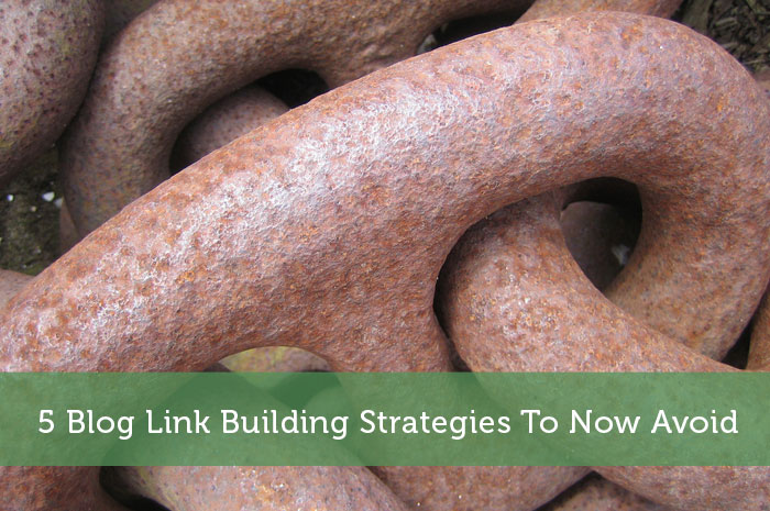 5 Blog Link Building Strategies To Now Avoid