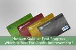 Horizon Gold or First Progress, Which Is Best For Credit Improvement?