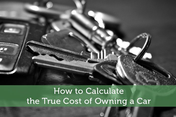 How to Calculate the True Cost of Owning a Car