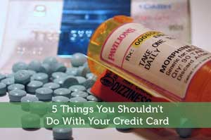 Josh Rodriguez-by-5 Things You Shouldn't Do With Your Credit Card