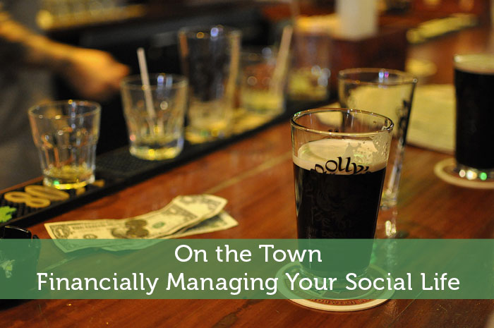 On the Town: Financially Managing Your Social Life