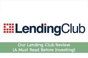 Our Lending Club Review (A Must Read Before Investing)
