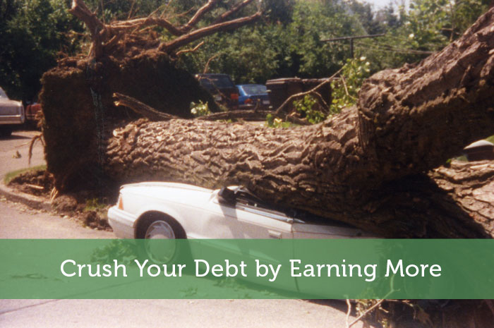 Crush Your Debt by Earning More