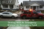 Dealing With An Emergency Without An Emergency Fund