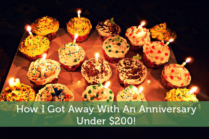 How I Got Away With An Anniversary Under $200!