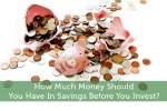 How Much Money Should You Have In Savings Before You Invest?