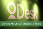 Warning About oDesk Freelancer Hiring