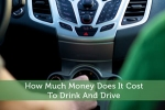 How Much Money Does It Cost To Drink And Drive