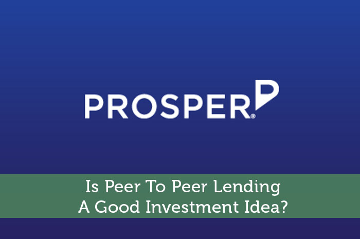 Is Peer To Peer Lending A Good Investment Idea?