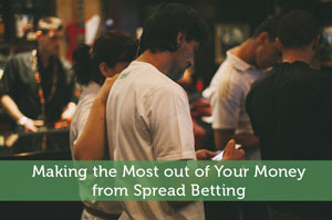 Making the Most out of Your Money from Spread Betting